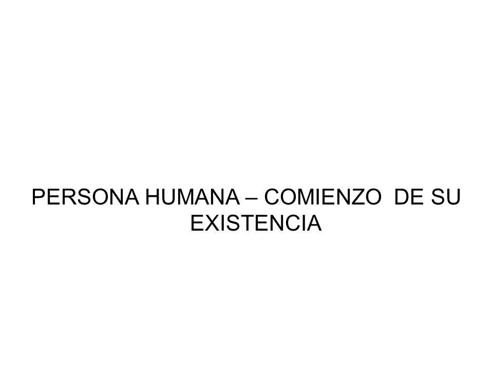 PERSONA HUMANA – COMIENZO DE SU EXISTENCIA