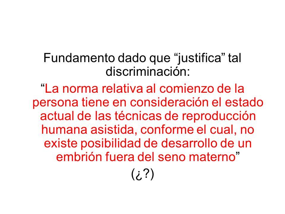 Fundamento dado que justifica tal discriminación: