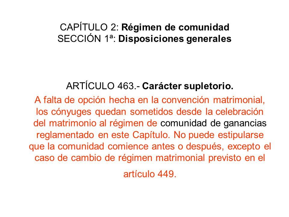 CAPÍTULO 2: Régimen de comunidad SECCIÓN 1ª: Disposiciones generales