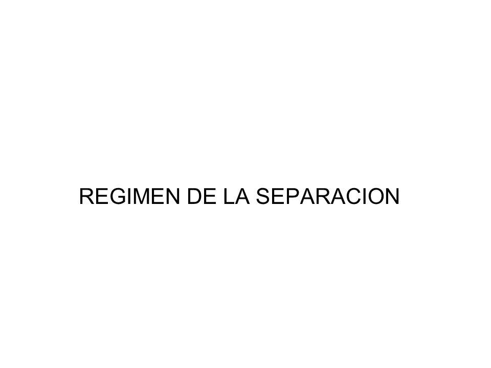 REGIMEN DE LA SEPARACION