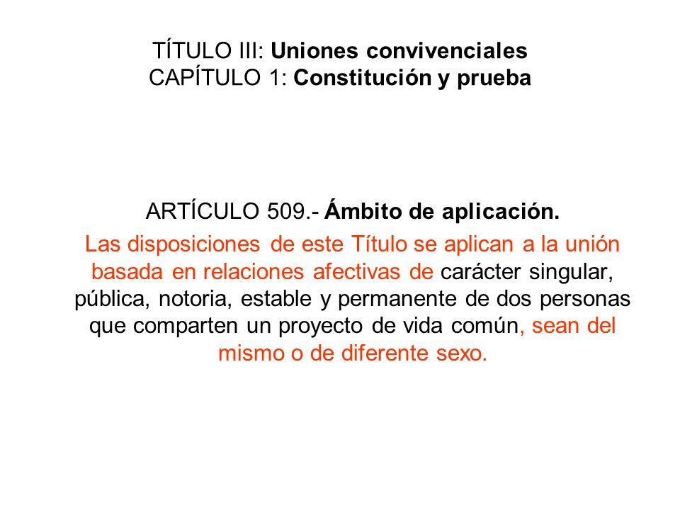 TÍTULO III: Uniones convivenciales CAPÍTULO 1: Constitución y prueba
