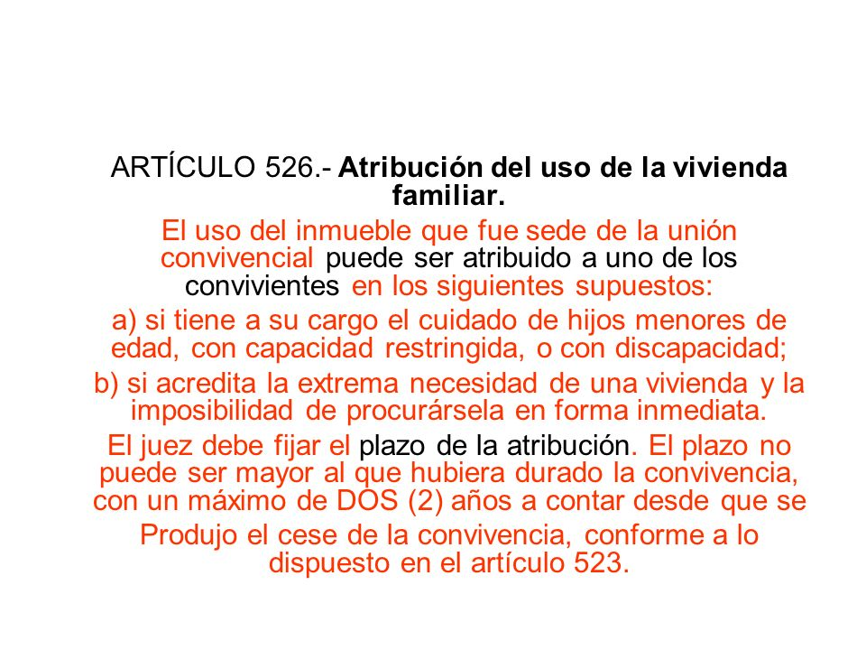 ARTÍCULO 526.- Atribución del uso de la vivienda familiar.