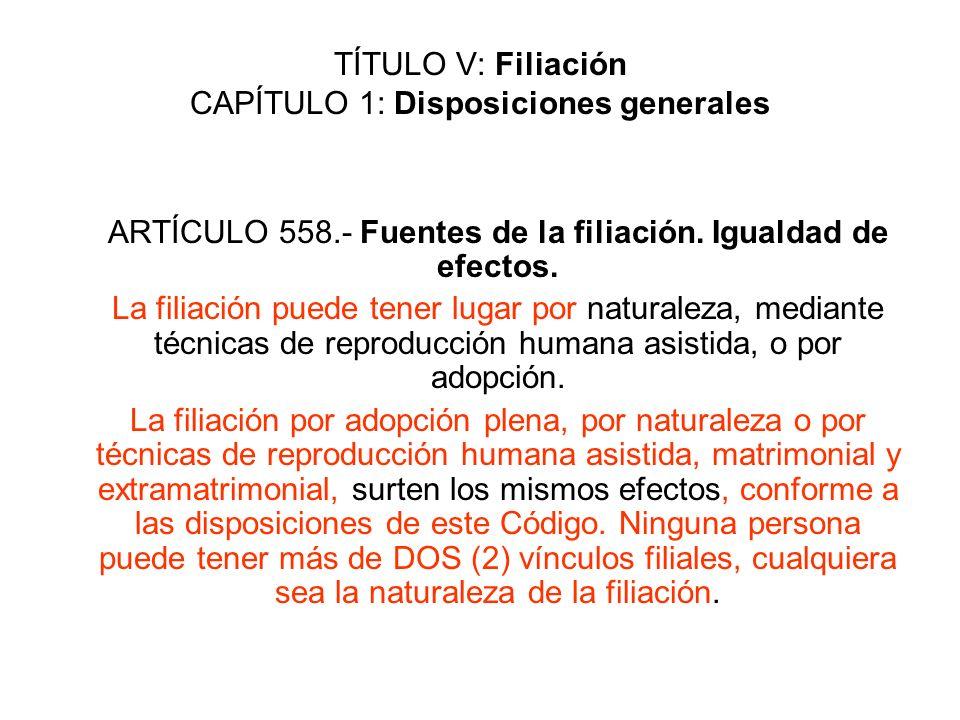 TÍTULO V: Filiación CAPÍTULO 1: Disposiciones generales