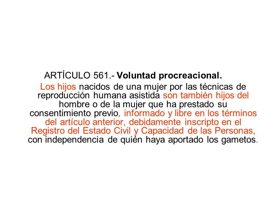 ARTÍCULO 561.- Voluntad procreacional.