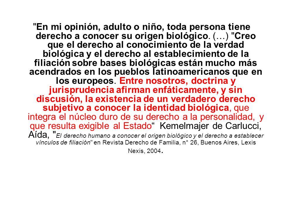 En mi opinión, adulto o niño, toda persona tiene derecho a conocer su origen biológico.