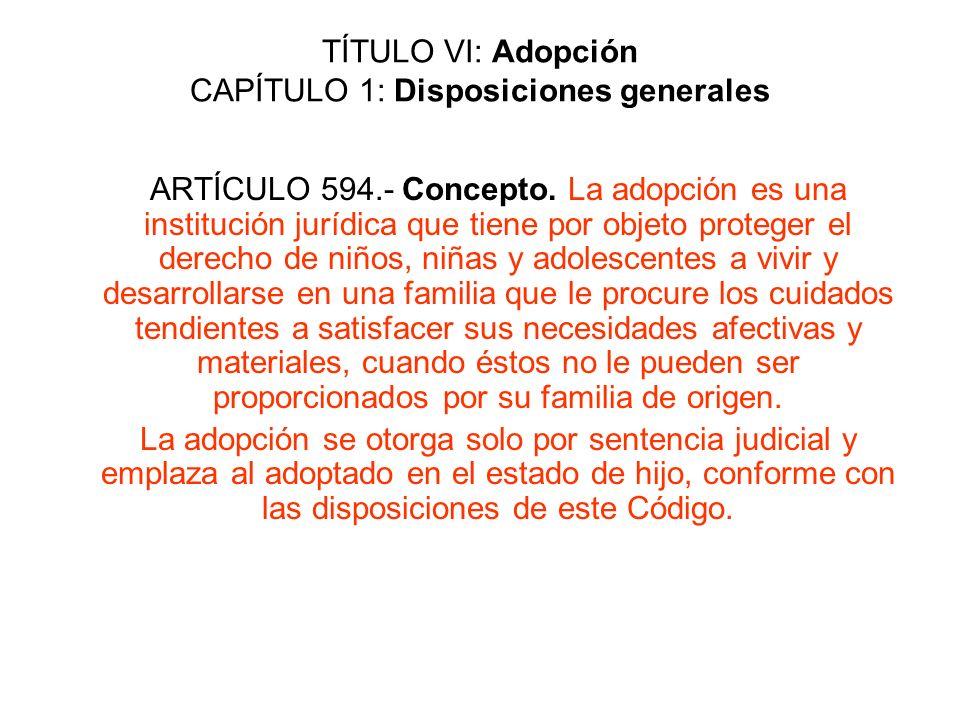 TÍTULO VI: Adopción CAPÍTULO 1: Disposiciones generales