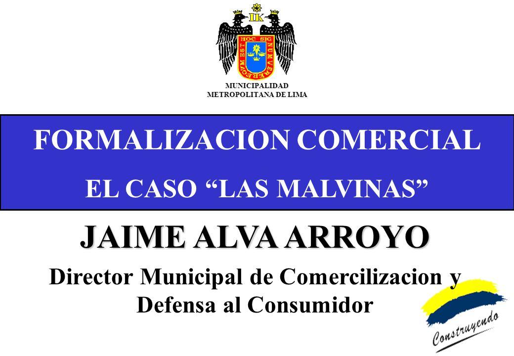 JAIME ALVA ARROYO FORMALIZACION COMERCIAL EL CASO LAS MALVINAS