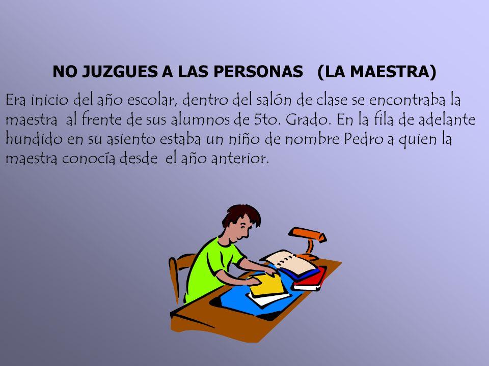NO JUZGUES A LAS PERSONAS (LA MAESTRA)