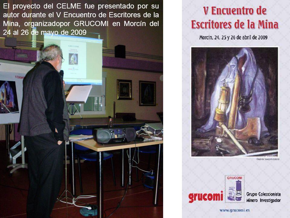 El proyecto del CELME fue presentado por su autor durante el V Encuentro de Escritores de la Mina, organizadopor GRUCOMI en Morcín del 24 al 26 de mayo de 2009