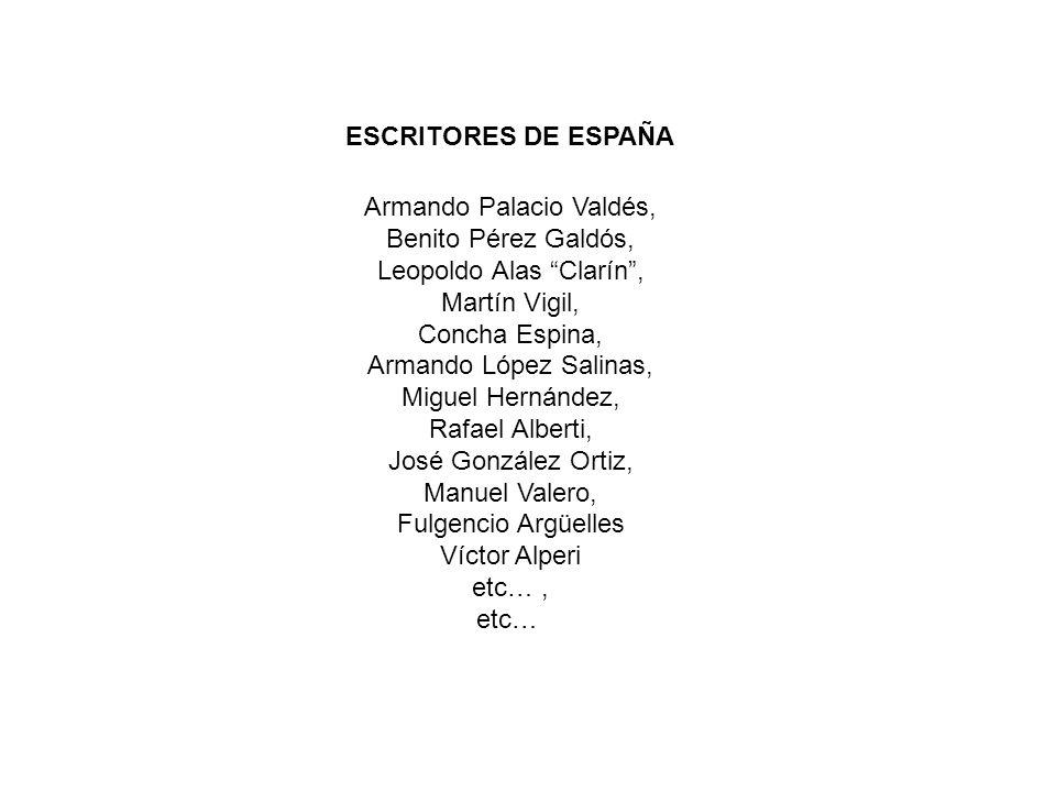 Armando Palacio Valdés, Benito Pérez Galdós, Leopoldo Alas Clarín ,