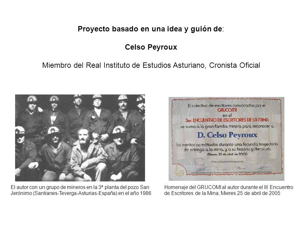 Proyecto basado en una idea y guión de: Celso Peyroux