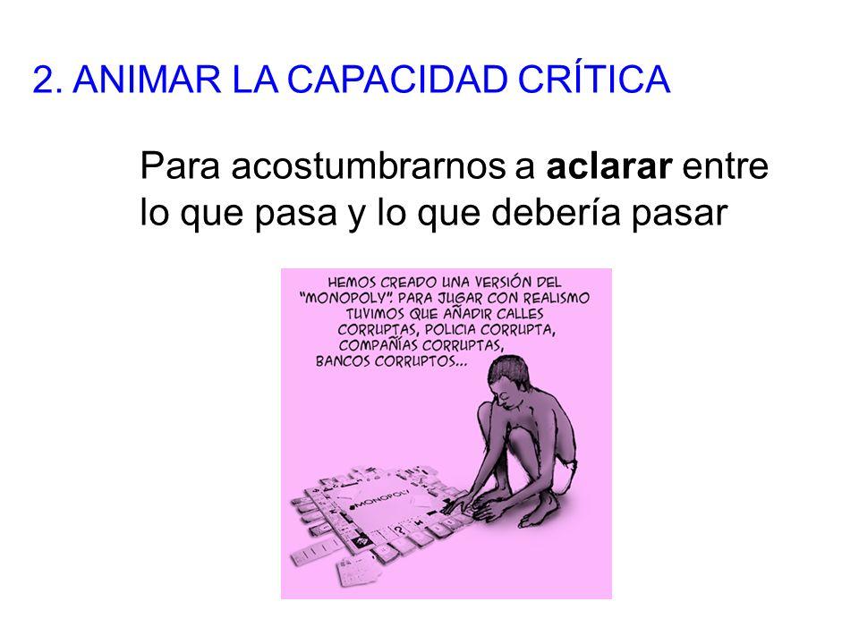 2. ANIMAR LA CAPACIDAD CRÍTICA