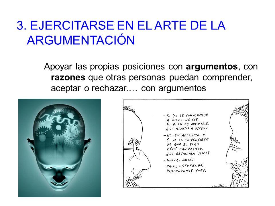 3. EJERCITARSE EN EL ARTE DE LA ARGUMENTACIÓN