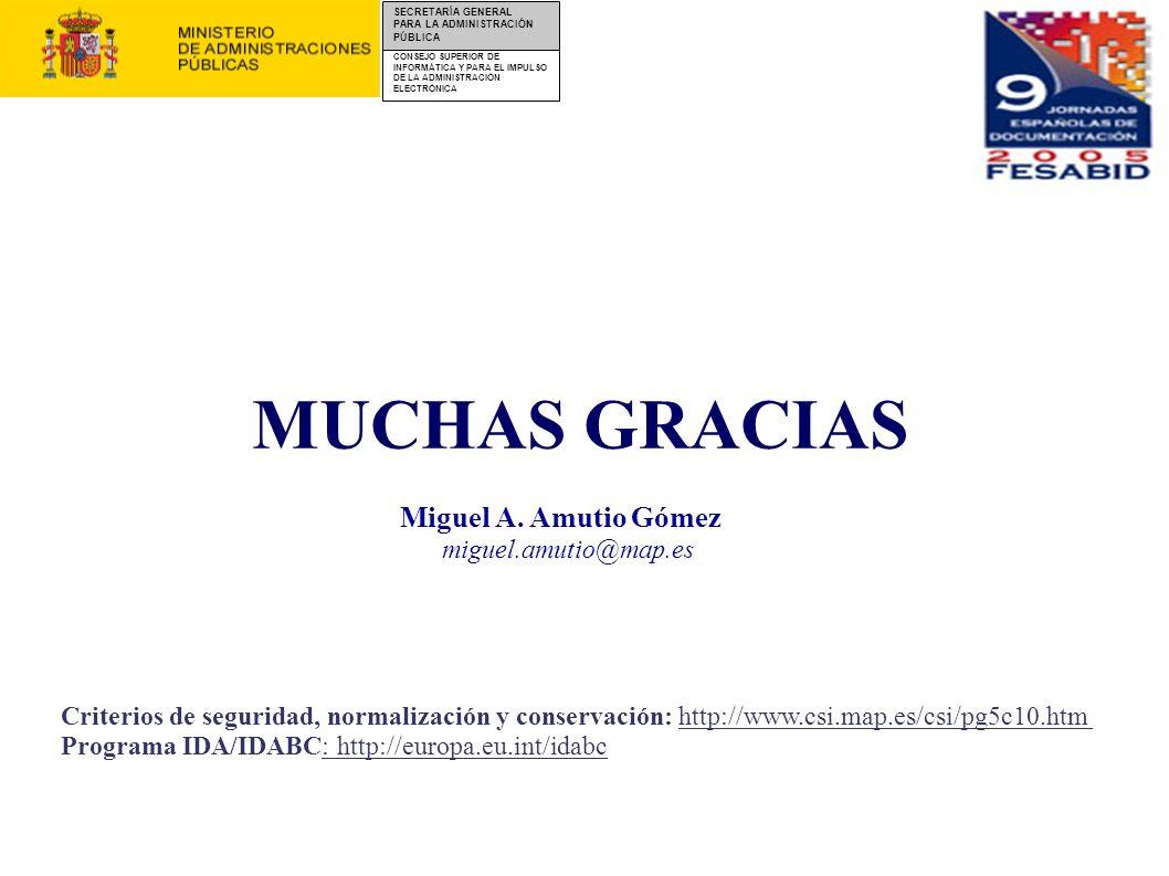 MUCHAS GRACIAS Miguel A. Amutio Gómez miguel.amutio@map.es