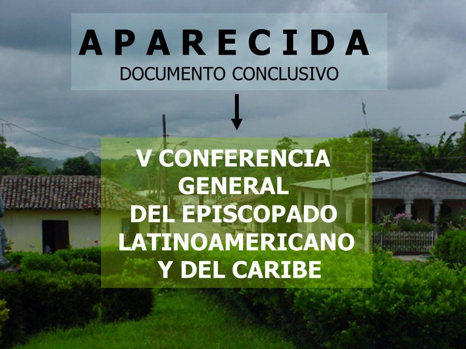 A P A R E C I D A V CONFERENCIA GENERAL DEL EPISCOPADO LATINOAMERICANO