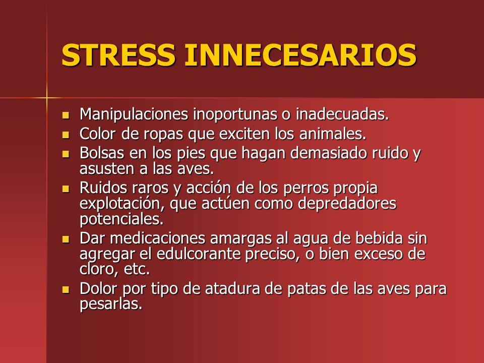 STRESS INNECESARIOS Manipulaciones inoportunas o inadecuadas.
