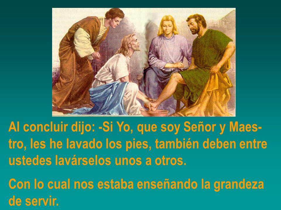 Al concluir dijo: -Si Yo, que soy Señor y Maes-