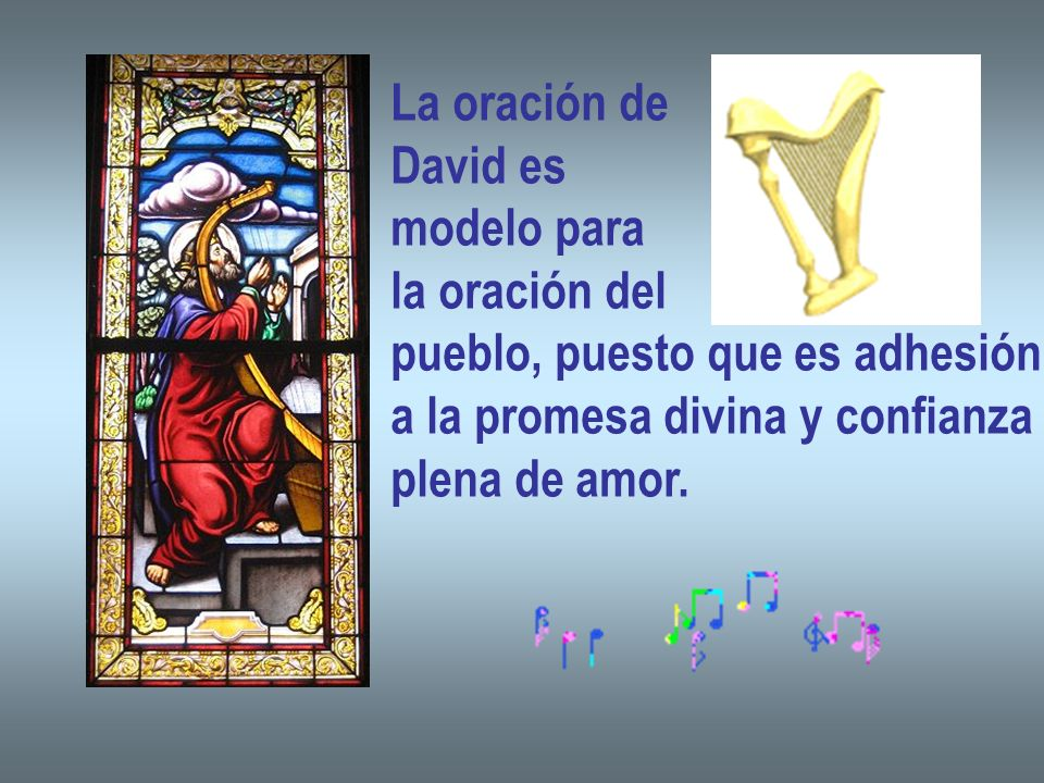 La oración de David es. modelo para. la oración del. pueblo, puesto que es adhesión. a la promesa divina y confianza.