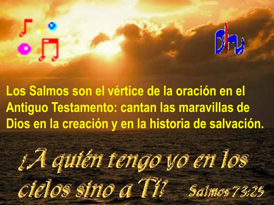 Los Salmos son el vértice de la oración en el