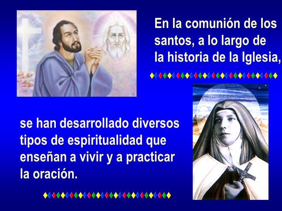 En la comunión de los santos, a lo largo de. la historia de la Iglesia, se han desarrollado diversos.