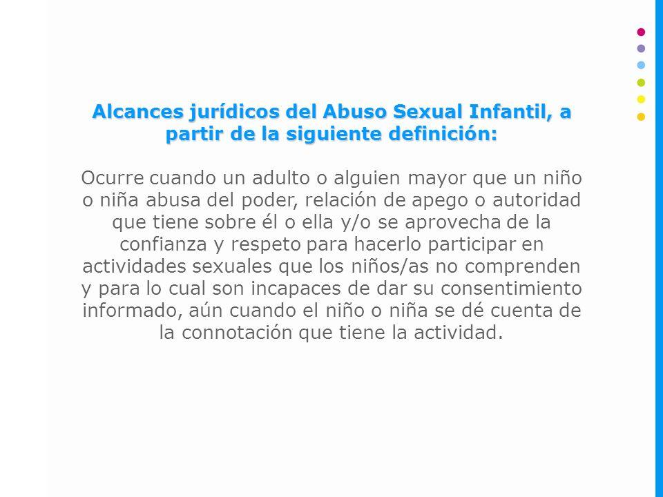 Alcances jurídicos del Abuso Sexual Infantil, a partir de la siguiente definición: