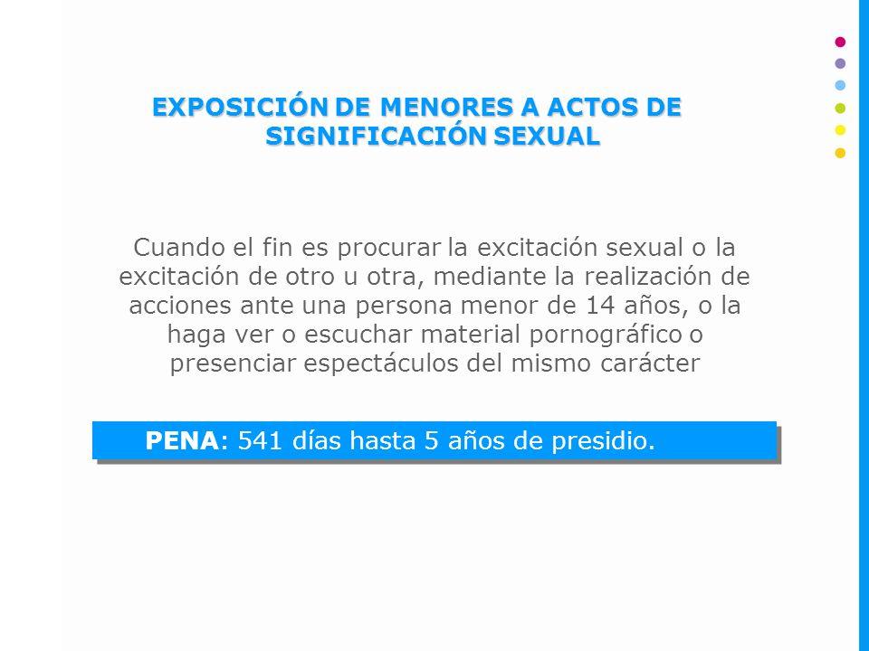 EXPOSICIÓN DE MENORES A ACTOS DE SIGNIFICACIÓN SEXUAL