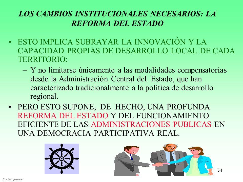 LOS CAMBIOS INSTITUCIONALES NECESARIOS: LA REFORMA DEL ESTADO