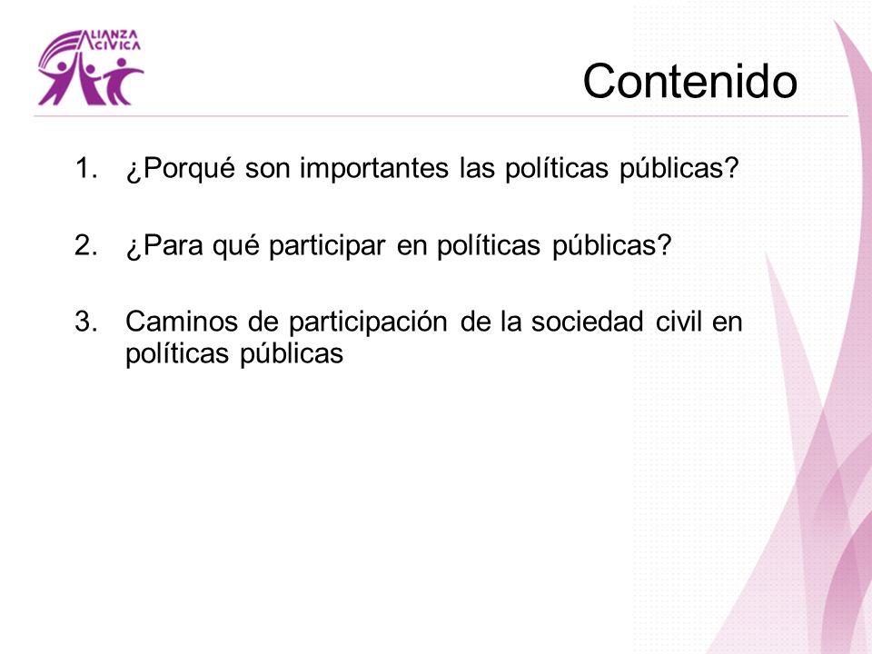 Contenido ¿Porqué son importantes las políticas públicas