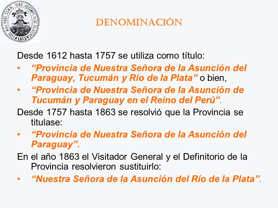 Denominación Desde 1612 hasta 1757 se utiliza como título: