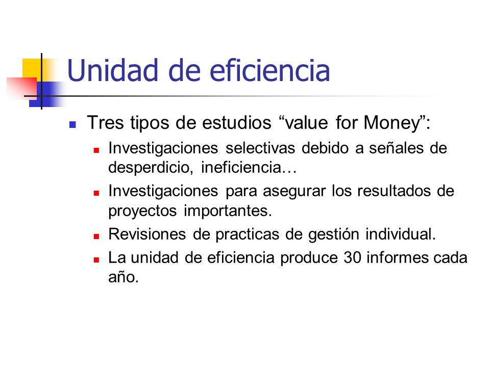 Unidad de eficiencia Tres tipos de estudios value for Money :
