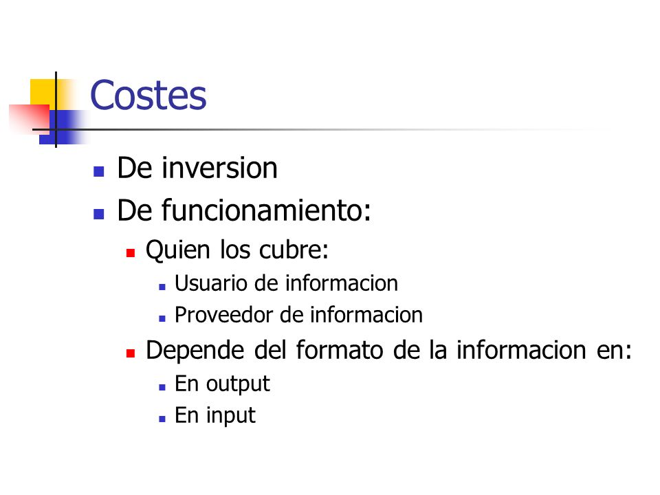 Costes De inversion De funcionamiento: Quien los cubre: