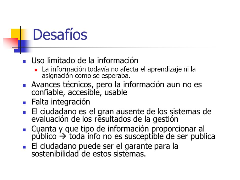 Desafíos Uso limitado de la información