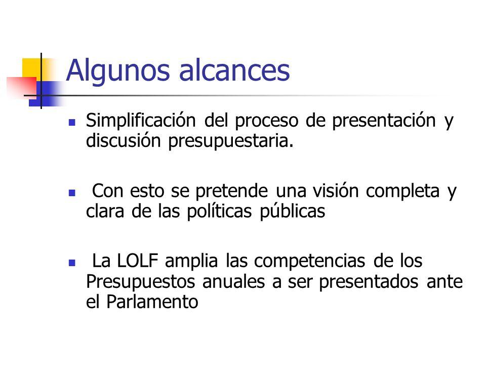 Algunos alcancesSimplificación del proceso de presentación y discusión presupuestaria.