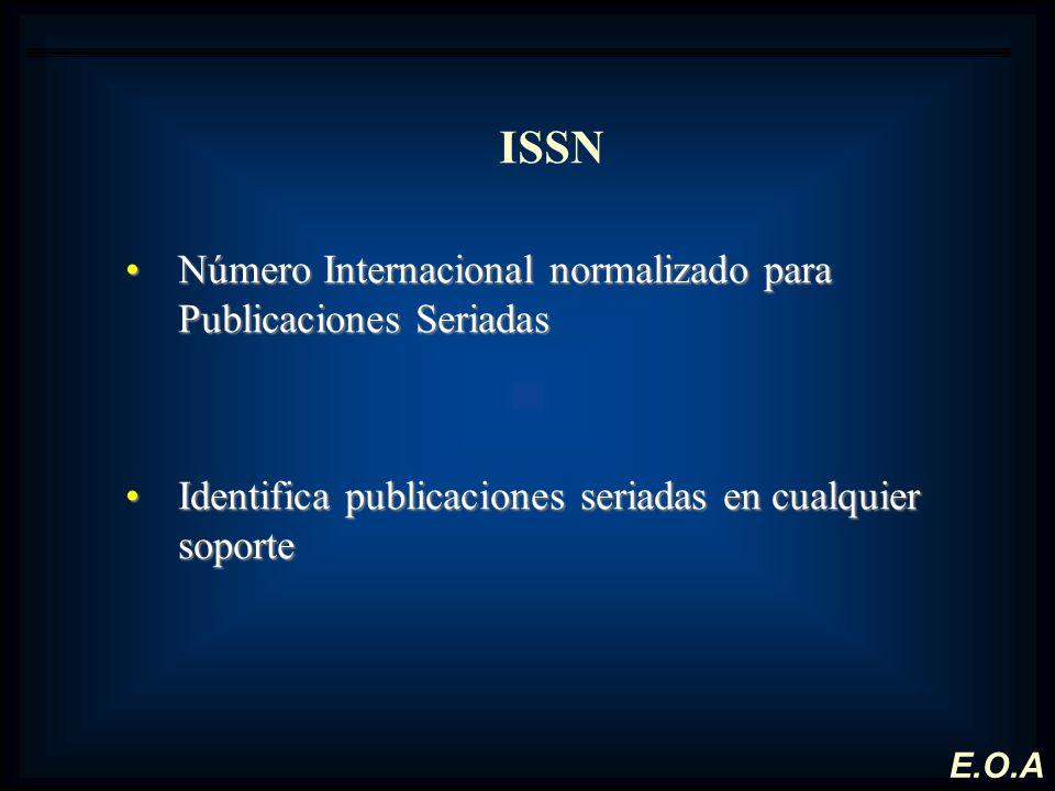 ISSN Número Internacional normalizado para Publicaciones Seriadas