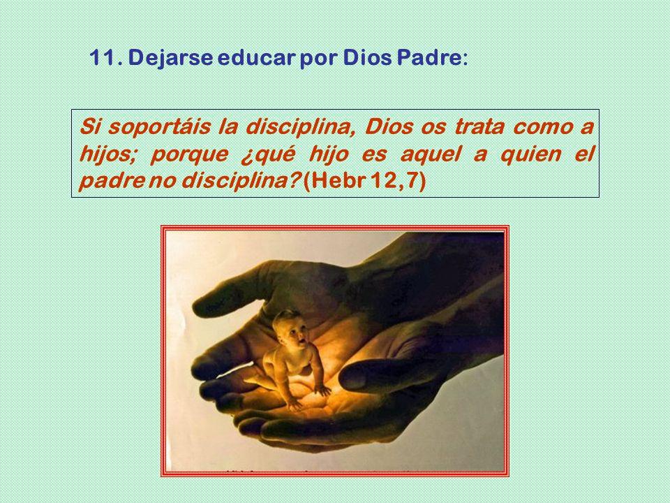 11. Dejarse educar por Dios Padre: