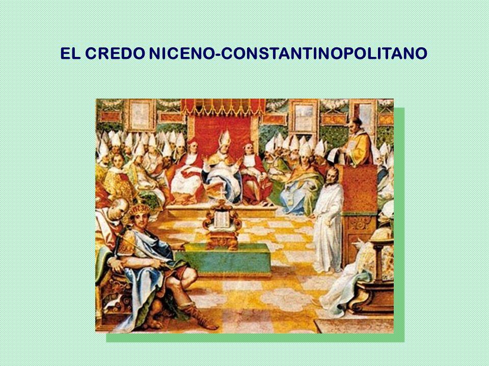 EL CREDO NICENO-CONSTANTINOPOLITANO