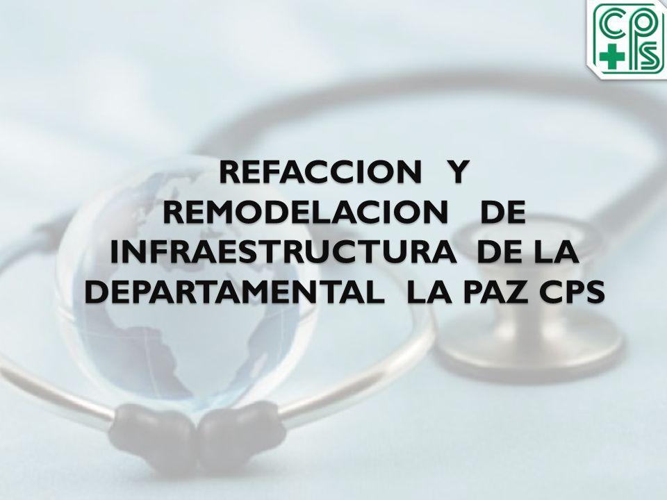 REFACCION Y REMODELACION DE INFRAESTRUCTURA DE LA DEPARTAMENTAL LA PAZ CPS
