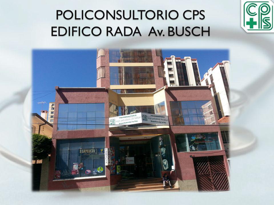 POLICONSULTORIO CPS EDIFICO RADA Av. BUSCH