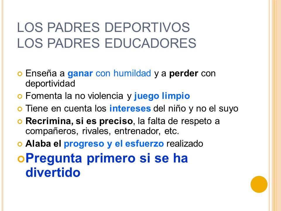 LOS PADRES DEPORTIVOS LOS PADRES EDUCADORES