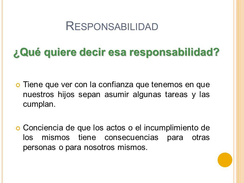 Responsabilidad ¿Qué quiere decir esa responsabilidad