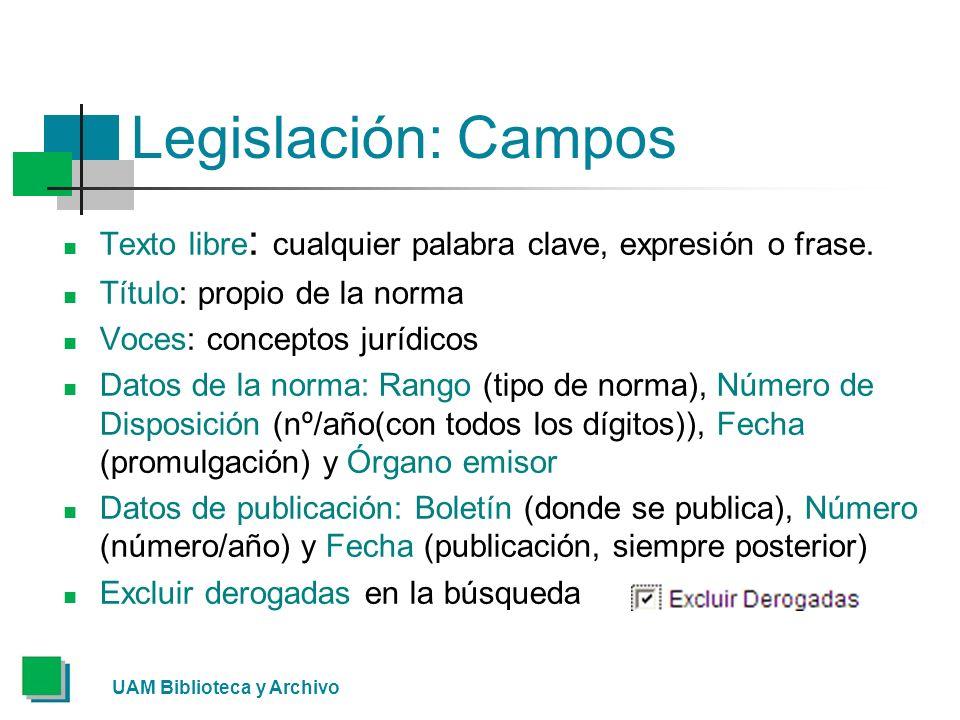 Legislación: Campos Texto libre: cualquier palabra clave, expresión o frase. Título: propio de la norma.