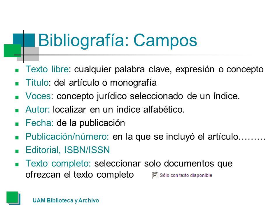 Bibliografía: Campos Texto libre: cualquier palabra clave, expresión o concepto. Título: del artículo o monografía.