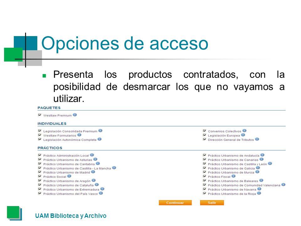 Opciones de acceso Presenta los productos contratados, con la posibilidad de desmarcar los que no vayamos a utilizar.