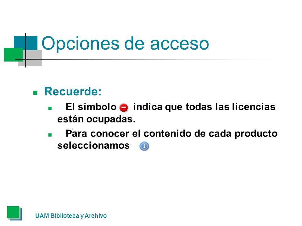Opciones de acceso Recuerde: