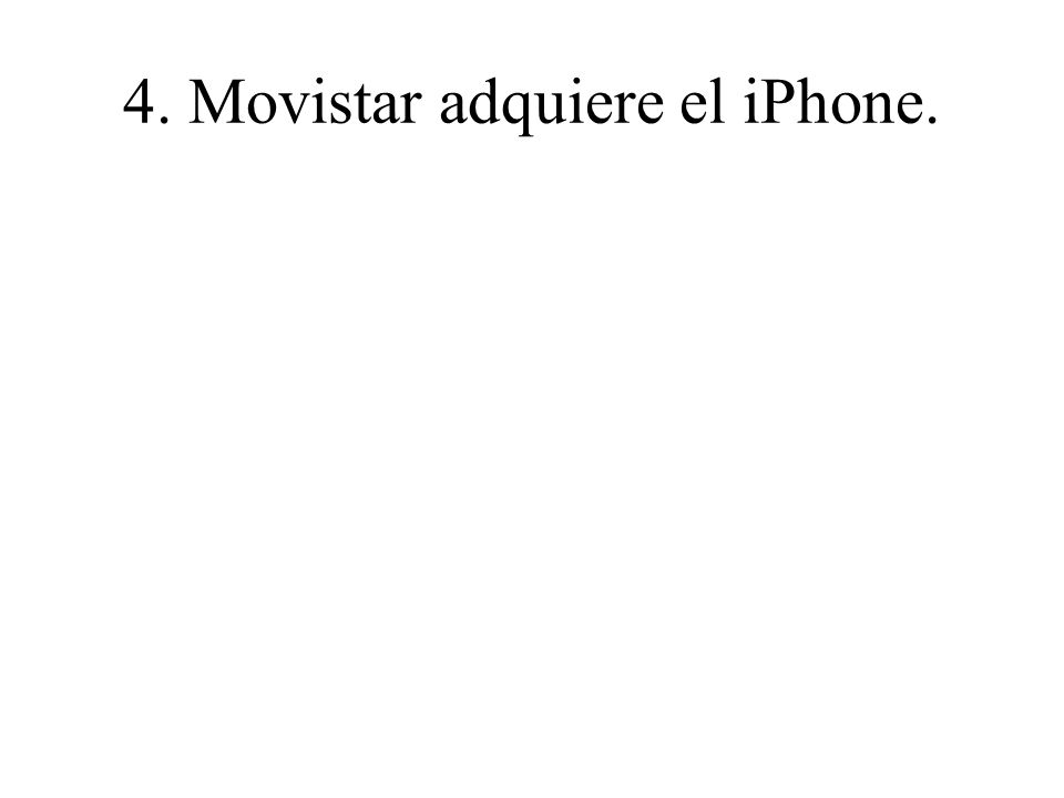 4. Movistar adquiere el iPhone.