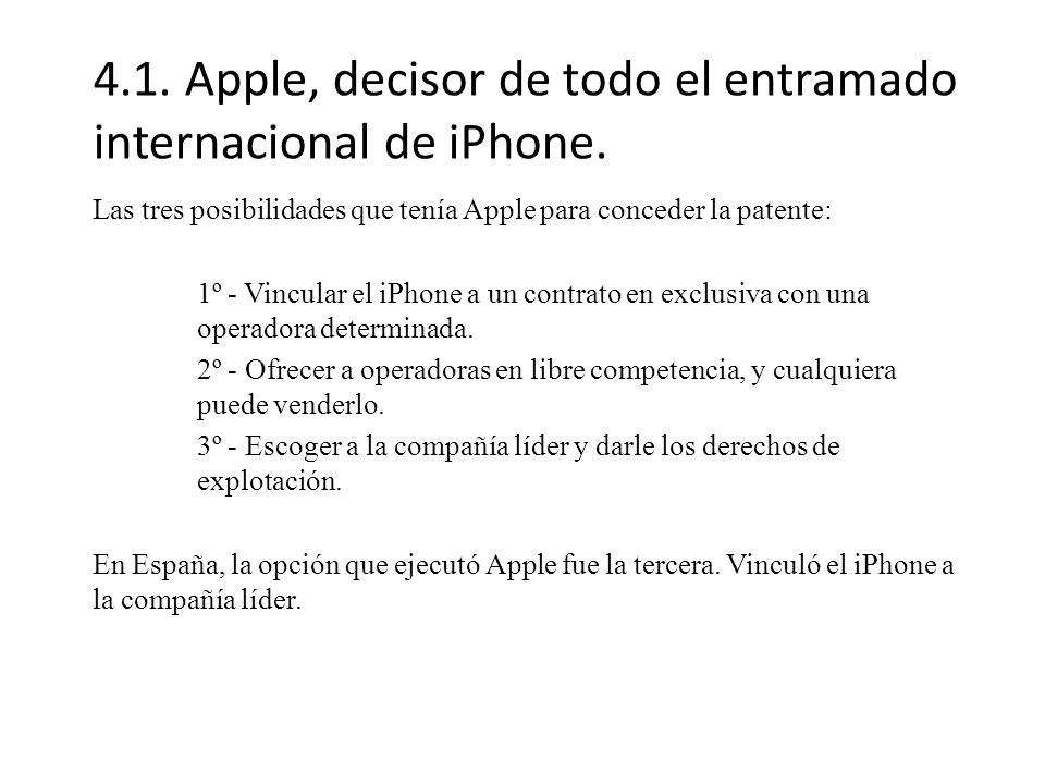 4.1. Apple, decisor de todo el entramado internacional de iPhone.
