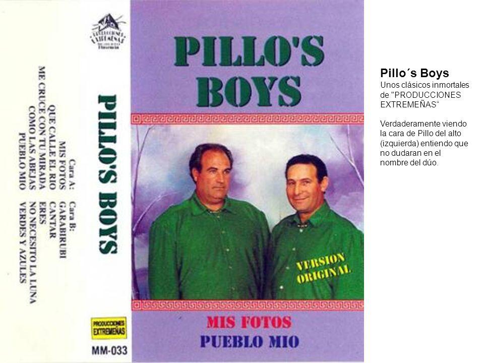 Pillo´s Boys Unos clásicos inmortales de PRODUCCIONES EXTREMEÑAS