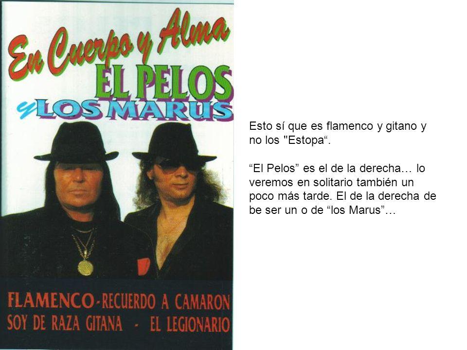 Esto sí que es flamenco y gitano y no los Estopa .