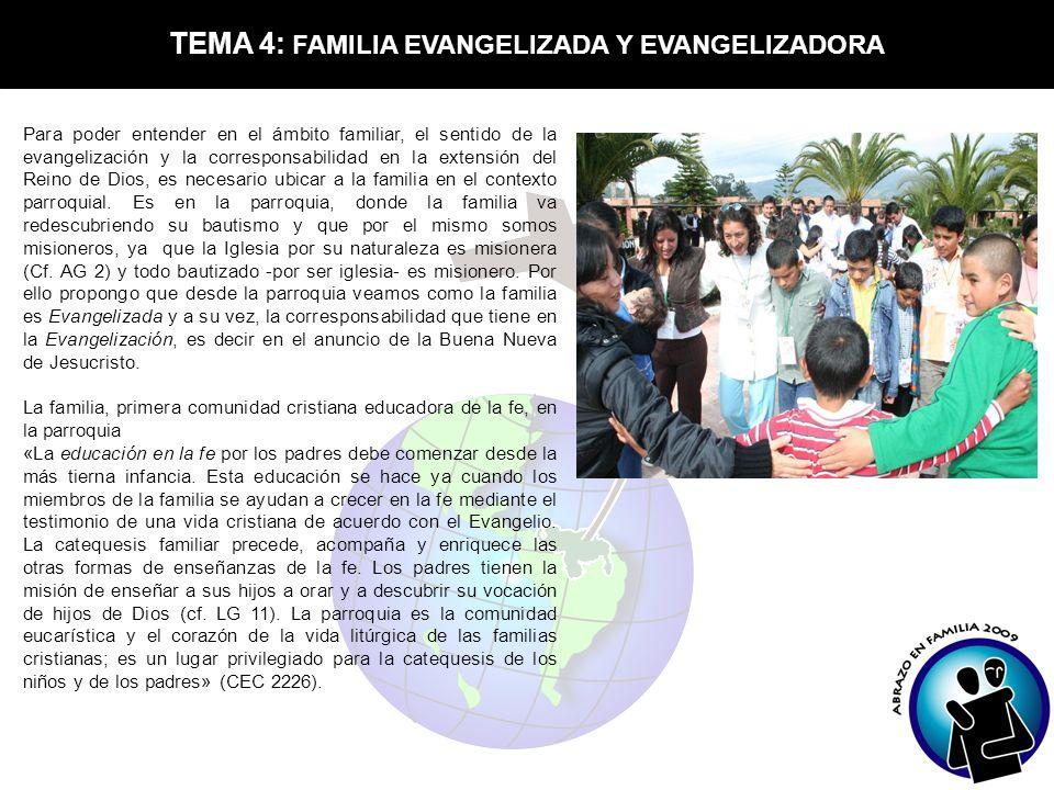 TEMA 4: FAMILIA EVANGELIZADA Y EVANGELIZADORA