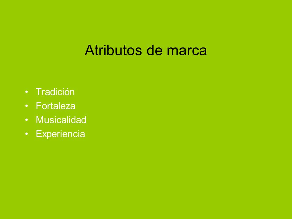 Atributos de marca Tradición Fortaleza Musicalidad Experiencia